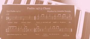 Psalm 147_5 Chant_DuoTone